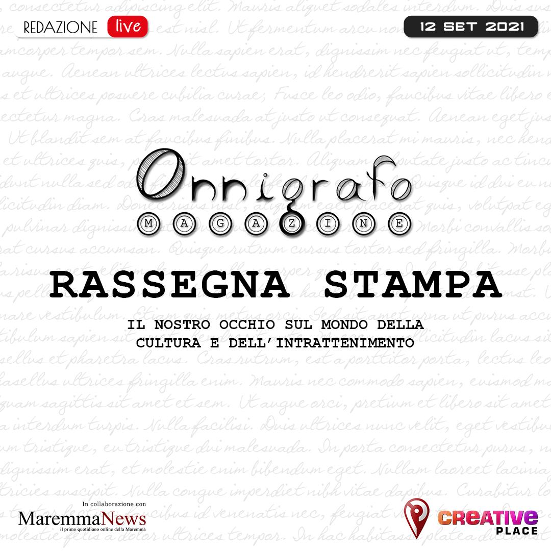 Rassegna Stampa, 12 set 2021